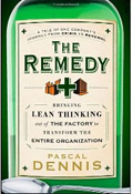 The Remedy: Bringing Lean Thinking Out of the Factory to Transform the Entire Organization.